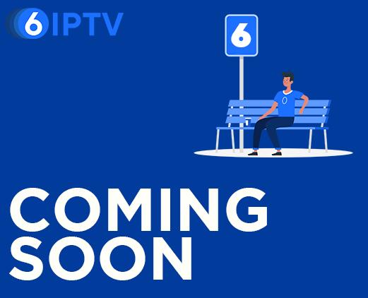 6IPTV - coming soon